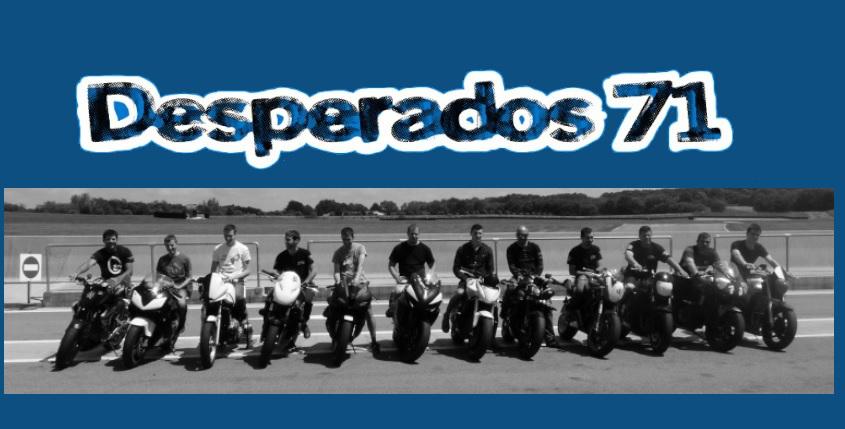 Desperados-71 : Le forum des motards de chalon sur Saône et ses environs