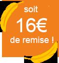 16€ remise