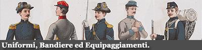 Uniformi, Bandiere ed Equipaggiamenti.