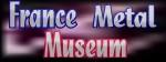 France Metal Museum