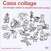 Casa Collage. Xavier Monteys y Pere Fuentees